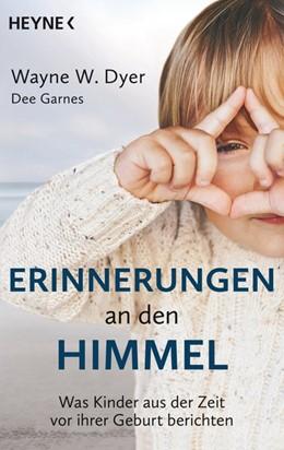 Abbildung von Dyer / Garnes | Erinnerungen an den Himmel | 1. Auflage | 2016 | beck-shop.de