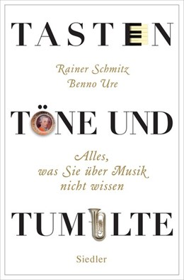 Abbildung von Schmitz / Ure | Tasten, Töne und Tumulte | 2016 | Alles, was Sie über Musik nich...