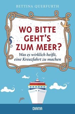 Abbildung von Querfurth | Wo bitte geht's zum Meer? | 1. Auflage | 2017 | beck-shop.de
