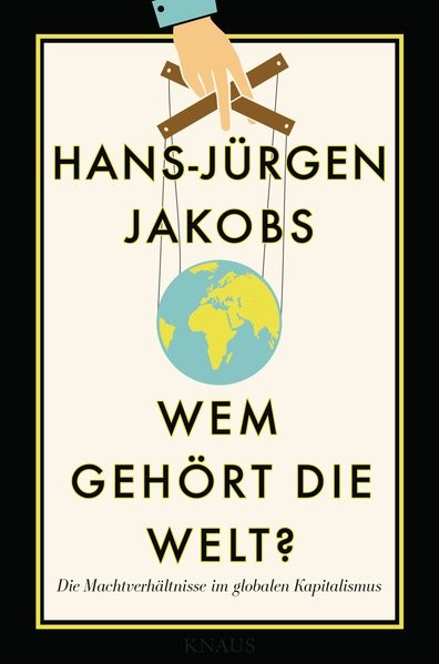 Wem gehört die Welt? | Jakobs, 2016 | Buch (Cover)