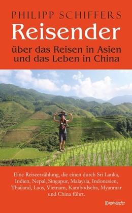 Abbildung von Schiffers | Reisender - über das Reisen in Asien und das Leben in China | 1. Auflage | 2016 | Eine Reiseerzählung, die einen...