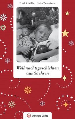 Abbildung von Scheffler / Tannhäuser | Weihnachtsgeschichten aus Sachsen | 2016