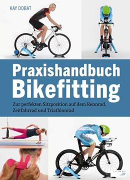 Abbildung von Dobat | Praxishandbuch Bikefitting | 1. Auflage | 2016 | beck-shop.de