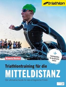 Abbildung von Dierkes   Triathlontraining für die Mitteldistanz   1. Auflage   2017   beck-shop.de