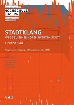 Abbildung von Kompetenzzentrum Typologie & Planung in Architektur CCTP / Sturm   Stadtklang - Wege zu einer hörenswerten Stadt   1. Auflage   2016   beck-shop.de