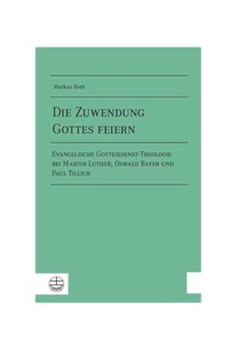 Abbildung von Roth   Die Zuwendung Gottes feiern   1. Auflage   2016   beck-shop.de
