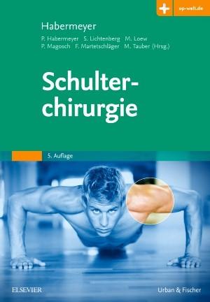 Schulterchirurgie   Habermeyer / Lichtenberg / Loew u.a. (Hrsg.)   5. Auflage, 2017 (Cover)