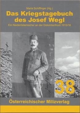 Abbildung von Wegl | Das Kriegstagebuch des Josef Wegl | 1. Auflage | 2015 | beck-shop.de