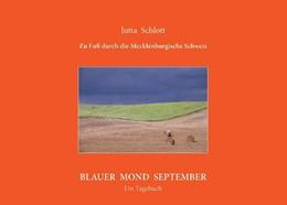 Abbildung von Schlott   Zu Fuß durch die Mecklenburgische Schweiz   1. Auflage   2016   BLAUER MOND SEPTEMBER - Ein Ta...