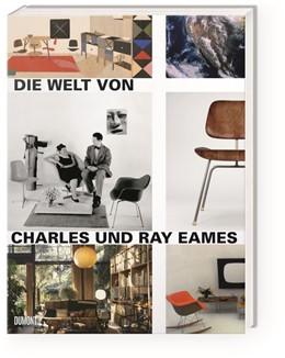 Abbildung von Ince | Die Welt von Charles und Ray Eames | 1. Auflage | 2016 | beck-shop.de