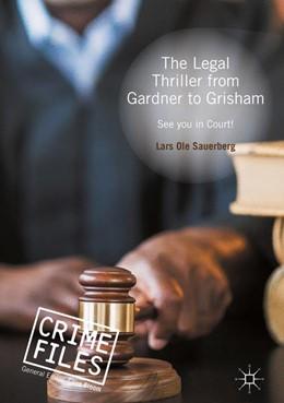 Abbildung von Sauerberg | The Legal Thriller from Gardner to Grisham | 1st ed. 2016 | 2016