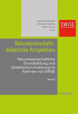 Abbildung von Metzger / Colberg / Kunz | Naturwissenschaftsdidaktische Perspektiven | 1. Auflage 2016 | 2016 | Naturwissenschaftliche Grundbi...