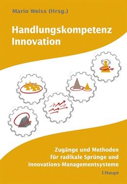 Abbildung von Weiss | Handlungskompetenz Innovation | 1. Auflage | 2016 | beck-shop.de