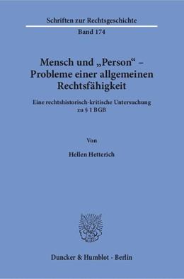 Abbildung von Hetterich | Mensch und »Person« – Probleme einer allgemeinen Rechtsfähigkeit | 1. Auflage | 2016 | 174 | beck-shop.de