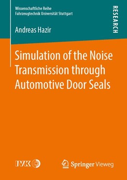 Abbildung von Hazir | Simulation of the Noise Transmission through Automotive Door Seals | 1. Auflage | 2016 | beck-shop.de