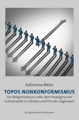 Abbildung von Weiss   Topos Nonkonformismus   1. Auflage   2016   68   beck-shop.de