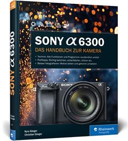 Abbildung von Sänger | Sony A6300 | 1. Auflage | 2016 | beck-shop.de