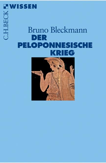 Cover: Bruno Bleckmann, Der Peloponnesische Krieg