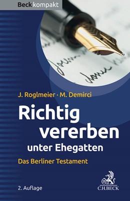 Abbildung von Roglmeier / Demirci | Richtig vererben unter Ehegatten | 2. Auflage | 2016 | beck-shop.de