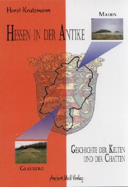 Abbildung von Kratzmann | Hessen in der Antike | 2. Auflage | 2009 | Geschichte der Kelten und der ...