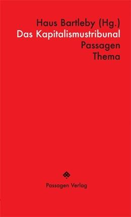 Abbildung von Bartleby / Fassmann | Das Kapitalismustribunal | 1. Auflage | 2016 | beck-shop.de