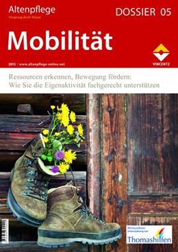 Abbildung von Zeitschrift Altenpflege | Altenpflege Dossier 05 - Mobilität | 2015 | Ressourcen erkennen, Bewegung ...