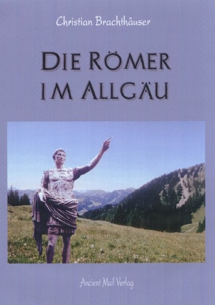 Abbildung von Brachthäuser | Die Römer im Allgäu | Nachdruck | 2011
