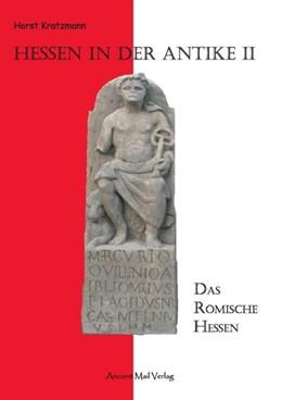 Abbildung von Kratzmann | Hessen in der Antike II | 2010 | Das Römische Hessen