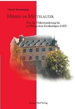 Abbildung von Kratzmann | Hessen im Mittelalter | 2011 | Von der Völkerwanderung bis zu...