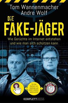Abbildung von Wannenmacher / Wolf | Die Fake-Jäger | 1. Auflage | 2016 | beck-shop.de