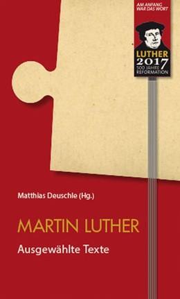 Abbildung von Deuschle | Martin Luther - Ausgewählte Texte | 1. Auflage | 2016 | beck-shop.de