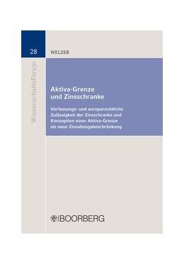 Abbildung von Welzer | Aktiva-Grenze und Zinsschranke | 1. Auflage | 2016 | 28 | beck-shop.de