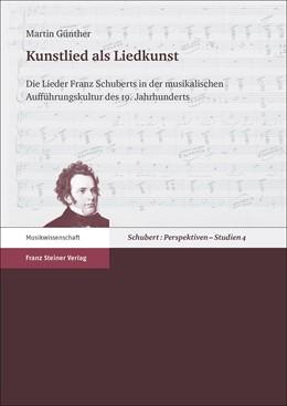 Abbildung von Günther | Kunstlied als Liedkunst | 1. Auflage | 2016 | 4 | beck-shop.de