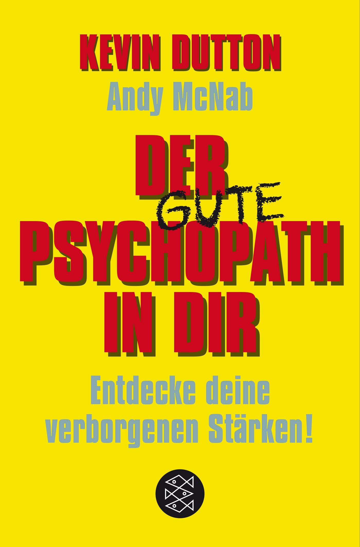 Der Psychopath in dir - Entdecke deine verborgenen Stärken! | Dutton / McNab, 2017 | Buch (Cover)