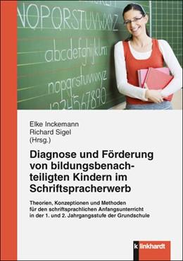 Abbildung von Inckemann / Sigel   Diagnose und Förderung von bildungsbenachteiligten Kindern im Schriftspracherwerb   1. Auflage   2016   beck-shop.de