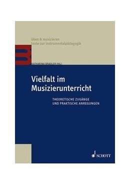 Abbildung von Bradler | Vielfalt im Musizierunterricht | 1. Auflage | 2016 | beck-shop.de