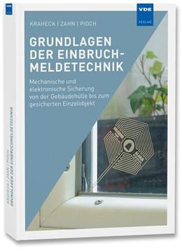 Abbildung von Kraheck / Zahn / Pioch | Grundlagen der Einbruchmeldetechnik | Neuerscheinung | 2019 | Mechanische und elektronische ...