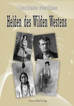Abbildung von Mattes | Helden des Wilden Westens | 2015