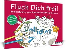 Abbildung von Das Malbuch für Erwachsene: Fluch Dich frei - Vollidiot! | 2016 | Schimpfwörter zum Ausmalen und...