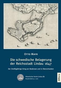 Abbildung von Mayr | Die schwedische Belagerung der Reichsstadt Lindau 1647 | 2016