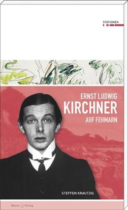 Abbildung von Krautzig | Ernst Ludwig Kirchner auf Fehmarn | 1. Auflage | 2016 | beck-shop.de