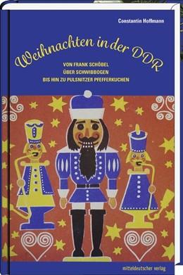 Abbildung von Hoffmann | Weihnachten in der DDR | 2016 | Von Frank Schöbel über Schwibb...
