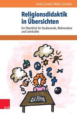 Abbildung von Zankel / Günther   Religionsdidaktik in Übersichten   2016   Ein Überblick für Studierende,...