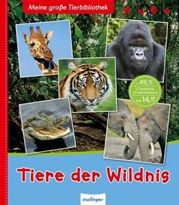 Abbildung von Denis-Huot / Martinez | Meine große Tierbibliothek: Tiere der Wildnis | 1. Auflage | 2016 | beck-shop.de