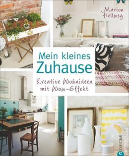 Abbildung von Hellweg | Mein kleines Zuhause | 1. Auflage | 2016 | beck-shop.de