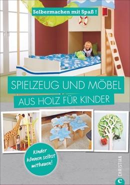 Abbildung von Selbermachen mit Spaß: Spielzeug und Möbel aus Holz für Kinder   1. Auflage   2016   beck-shop.de