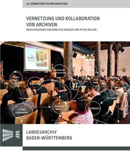 Abbildung von Maissen / Müller   Vernetzung und Kollaboration von Archiven   2016   Vorträge des 75. Südwestdeutsc...