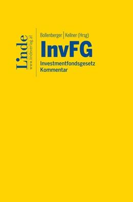 Abbildung von Bollenberger / Kellner | InvFG - Investmentfondsgesetz | 1. Auflage 2016 | 2016 | Kommentar