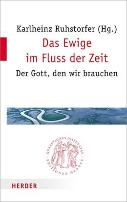 Abbildung von Ruhstorfer   Das Ewige im Fluss der Zeit   1. Auflage   2016   280   beck-shop.de