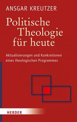 Abbildung von Kreutzer | Politische Theologie für heute | 1. Auflage | 2017 | beck-shop.de